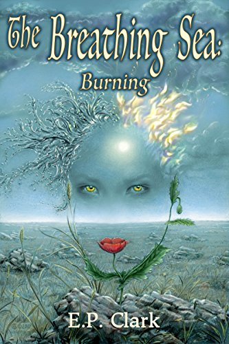 Book Cover: The Breathing Sea I: Burning by E.P. Clark