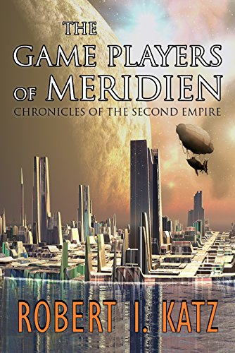 Book Cover: The Game Players of Meridien by Robert I. Katz