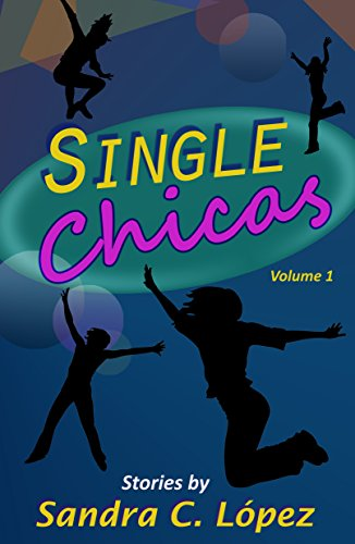 Book Cover: Single Chicas bySandra Lopez