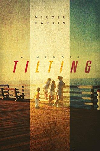Book Cover: Tilting, A Memoir byNicole Harkin