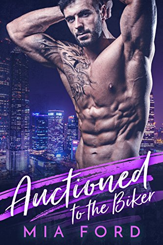 Book Cover: Auctioned to the Biker by Mia Ford