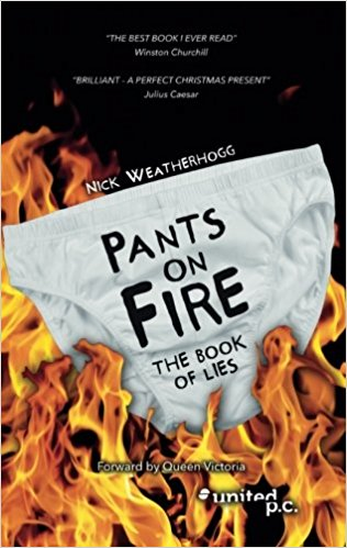 Book Cover: Pants on Fire by Nick Weatherhogg