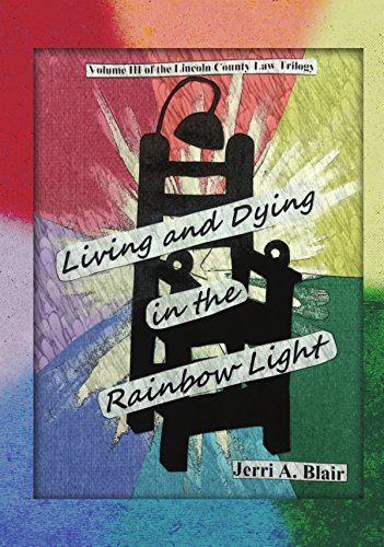 Book Cover: Living and Dying in the Rainbow Light by Jerri Blair