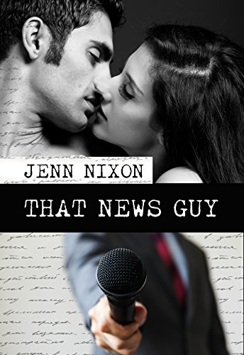 Book Cover: That News Guy by Jenn Nixon