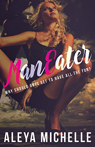 Book Cover: ManEater by Aleya Michelle