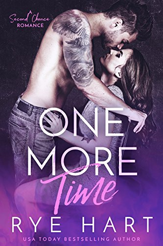 Book Cover: One More Time: A Second Chance Romance byRye Hart