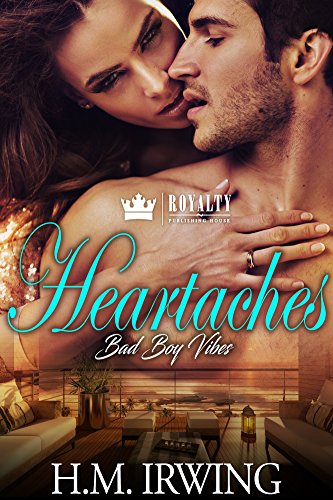 Book Cover: Heartaches Bad Boy Vibes byH M Irwing