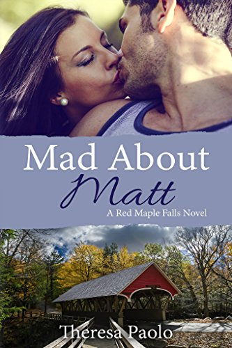 Book Cover: Mad About Matt byTheresa Paolo