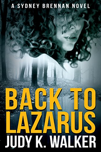 Book Cover: Back to Lazarus: A Sydney Brennan Novel by Judy K. Walker