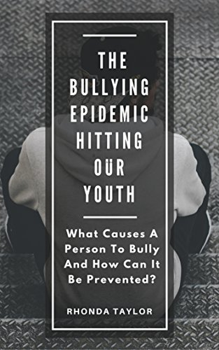 Book Cover: The Bullying Epidemic Hitting Our Youth by Rhonda Taylor