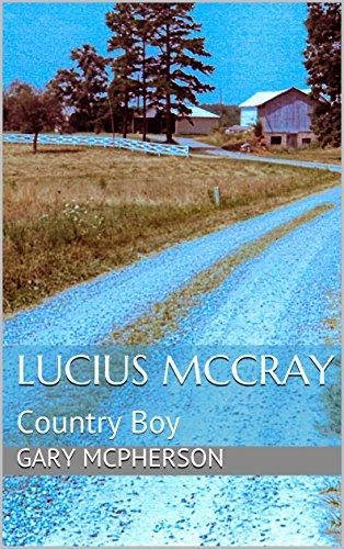 Book Cover: Lucius McCray Country Boy byGary McPherson