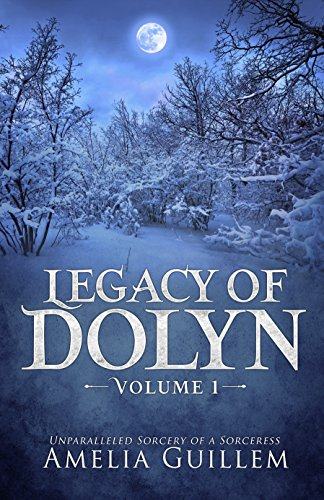 Book Cover: Legacy of Dolyn by Amelia Guillem