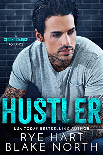 Book Cover: Hustler - second chance romance by Rye Hart