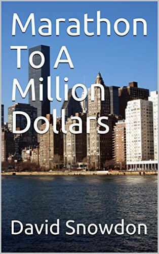 Marathon to a Million Dollars by David Snowden