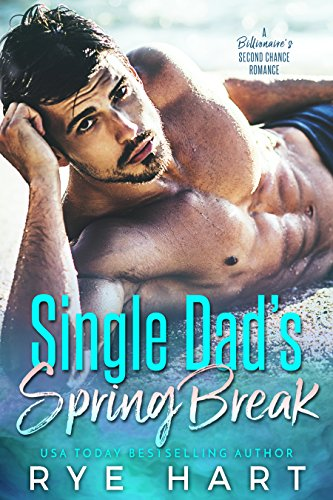 Book Cover: Single Dad's Spring Break by Rye Hart