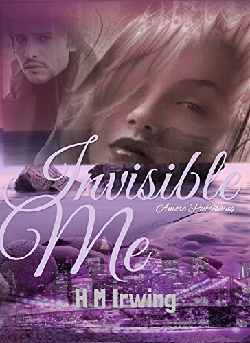 Invisible Me by H M Irwing