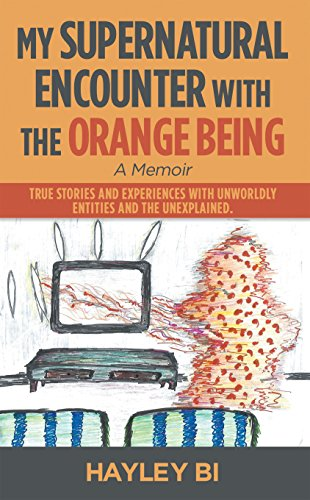 My supernatural encounter with the orange being by Hayley Bi