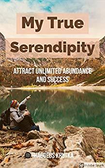 My true serendipity by Thaddeus Krutka