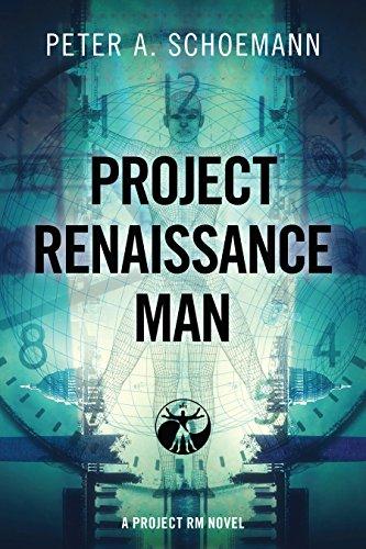 Project Renaissance Man by Peter A Schoemann