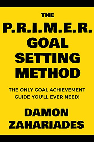 The primer goal setting method by Damon Zahariades
