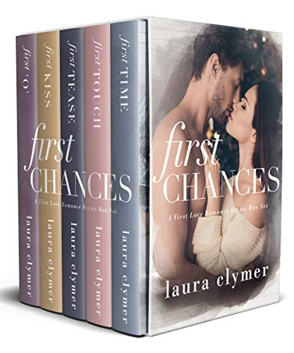 First Chances A First Love Romance Series Box Set by Laura Clymer