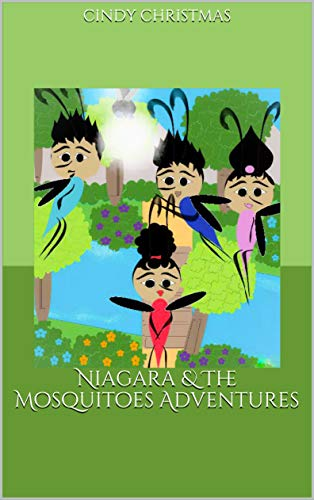 Niagara and The Mosquitoes Adventures by Cindy Christmas