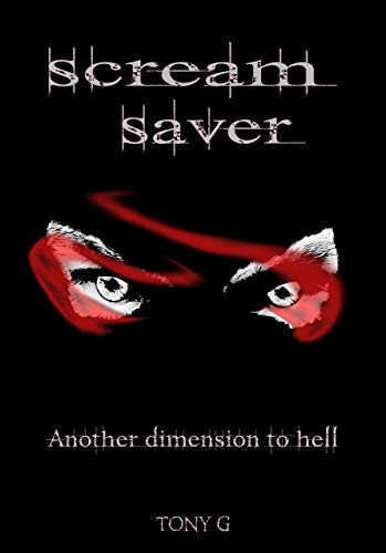 Scream Saver Another dimension to hell by Tony Garrod