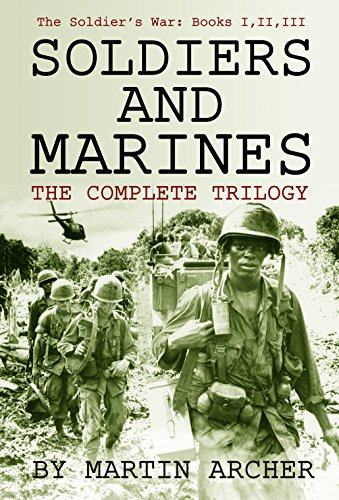 Soldiers and Marines The Complete Trilogy by Martin Archer