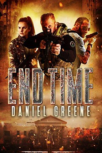 End Time (The End Time Saga Book 1) by Daniel Greene