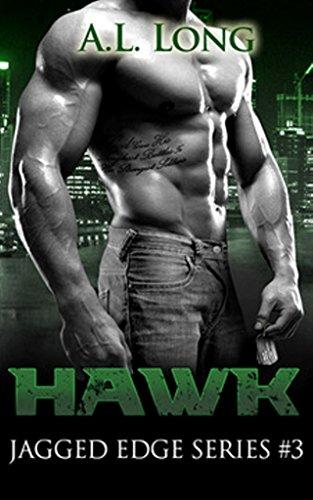 Hawk Jagged Edge Series #3 by A. L. Long