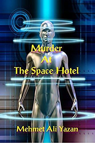 Murder at the Space Hotel by Mehmet Ali Yazan