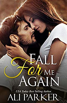 Fall for me again by Ali Parker