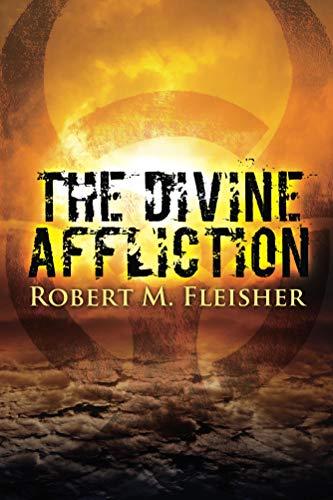 The Divine Affliction by Robert M. Fleisher