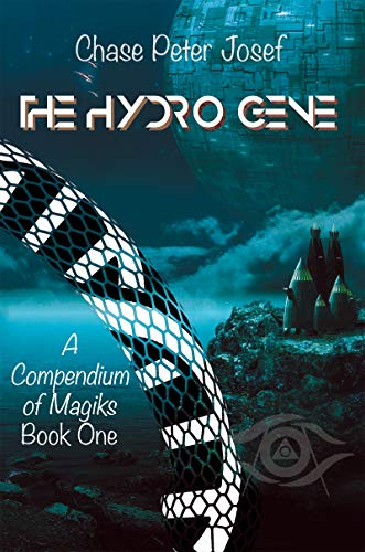 The Hydro Gene (A Compendium of Magiks Book 1) by Chase Peter Josef