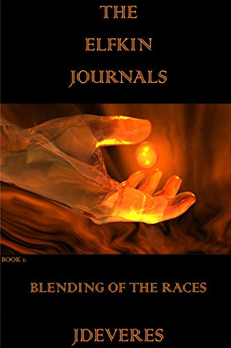 The Elfkin Journals Blending Of The Races by JDeVereS