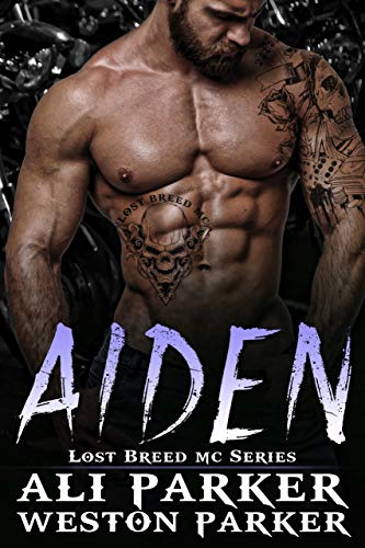 Aiden (The Lost Breed MC Book 8) by Ali Parker and Weston Parker