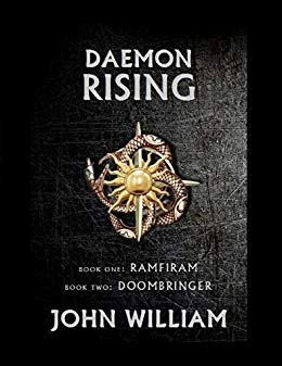 Daemon Rising - Book One Ramfiram & Book Two DoomBringer by John William