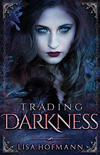 Trading Darkness: A Dark Fairytale by Lisa Hofmann