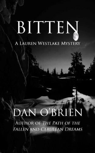 Bitten (Lauren Westlake Mysteries Book 1) by Dan O'Brien