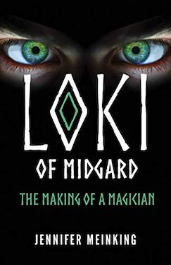 Loki of Midgard- The Making of a Magician by Jennifer Meinking