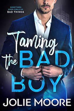Taming the Bad Boy by Jolie Moore