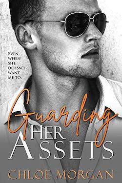 Guarding her Assets by Chloe Morgan