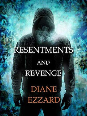Resentments and Revenge by Diane Ezzard