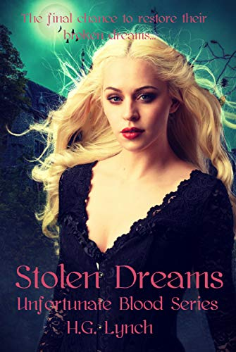 Stolen Dreams (Unfortunate Blood Book 6) by H. G. Lynch