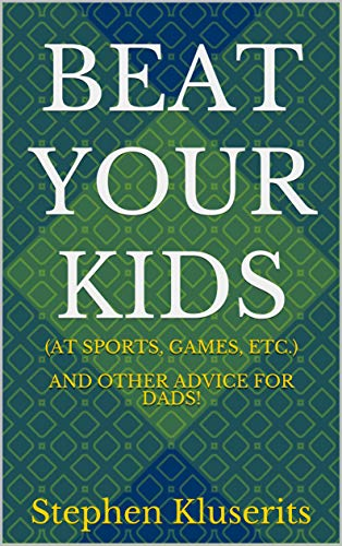 Beat your Kids by Stephen Kluserits