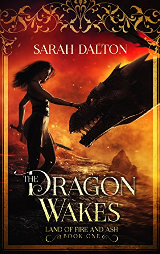 The Dragon Wakes by Sarah Dalton
