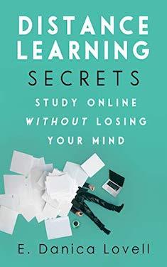 Distance Learning secrets by E Danica Lovell