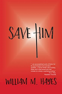 Save him by William M Hayes