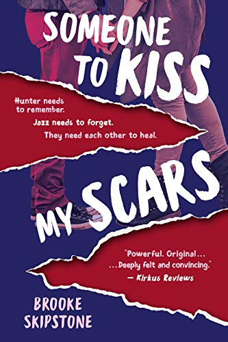 Someone To Kiss My Scars A Teen Thriller by Brooke Skipstone