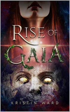 The Rise of Gaia by Kristin Ward